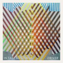 Driver - CD Audio di In Tall Buildings