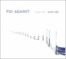 Shade Side Sunny Side - CD Audio di For Against