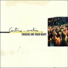 Triggers & Trash Heaps - CD Audio Singolo di Centro-Matic