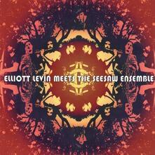 Elliott Levin Meets the Seesaw Ensemble - CD Audio di Elliott Levin,Seesaw Ensemble