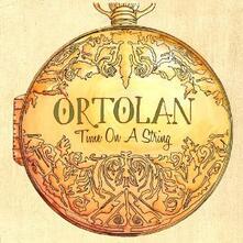 Time on a String - CD Audio di Ortolan
