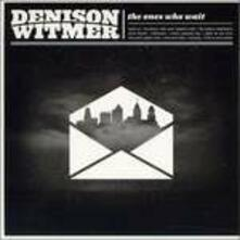 Ones Who Wait - CD Audio di Denison Witmer