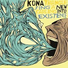 Sing a Sapling Into Existence - CD Audio di Kona Triangle