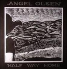 Half Way Home - CD Audio di Angel Olsen