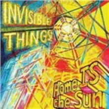 Home Is the Sun - CD Audio di Invisible Things