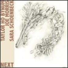 Next - CD Audio di Joe Morris,Taylor Ho Bynum,Sara Shoenbeck
