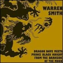 Dragon Dave Meets Prince Black Knight from the Darkside of the Moon - CD Audio di Warren Smith