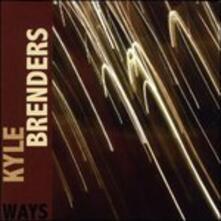 Ways - CD Audio di Kyle Brenders