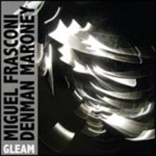 Gleam - CD Audio di Denman Maroney,Miguel Frasconi