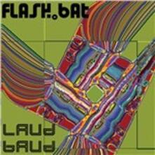 Laud Baud - CD Audio di Flash Bat