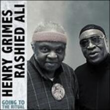 Going to the Ritual - CD Audio di Rashied Ali,Henry Grimes