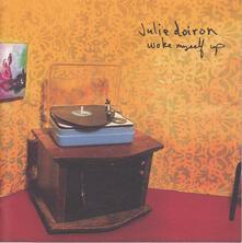 Woke Myself Up - CD Audio di Julie Doiron