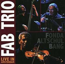 Live in Amsterdam - CD Audio di Fab Trio
