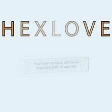 Your Love of Music Will Be an Important Part of Your Life - CD Audio di Hexlove