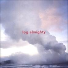 Log Almighty - CD Audio di LOG