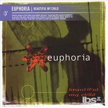 My Beautiful Child - CD Audio di Euphoria