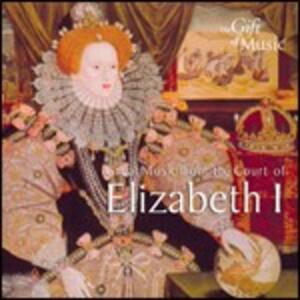 Great Music from the Court of Elisabeth I - CD Audio