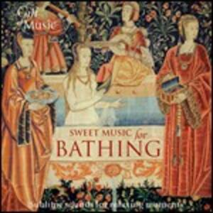 Sweet Music for Bathing. Sublime Sounds for Relaxing Moments - CD Audio