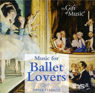 Music for Ballet Lovers - CD Audio