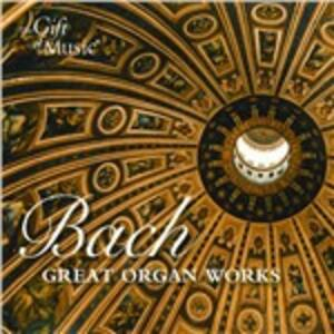 Great Organ Works. Garrels - CD Audio di Johann Sebastian Bach