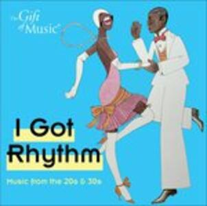 I Got Rhythm. Music From - CD Audio
