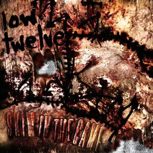 Skin in the Game - CD Audio di Low Twelve