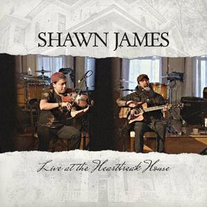 Live at the Heartbreak House - CD Audio di Shawn James