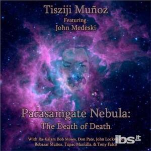 Parasamgate Nebula... - CD Audio di Tisziji Munoz