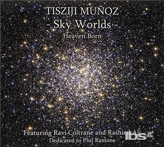 Sky Worlds - CD Audio di Tisziji Munoz