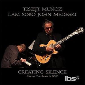 Creating Silence - CD Audio di Tisziji Munoz