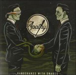 Handshakes with Snakes - CD Audio di Apathy