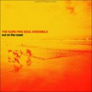 Out on the Coast - CD Audio di Sure Fire Soul Ensemble