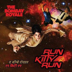 Run Kitty Run - CD Audio di Bombay Royale