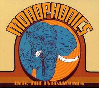 Into the Infrasounds - CD Audio di Monophonics