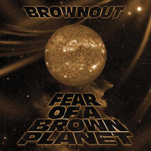 Fear of a Brown Planet - CD Audio di Brownout