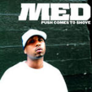 Push Come to Shove - CD Audio di M.E.D./Medaphoar