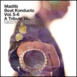 Beat Konducta Vol.5-6. A Tribute to Dilla - CD Audio di Madlib