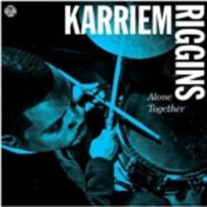 Alone Together - CD Audio di Karriem Riggins