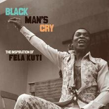 Black Man's Cry. The Inspiration of Fela Kuti - CD Audio