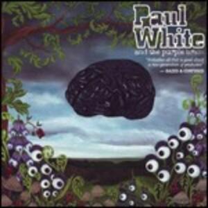 Paul White and the Purple Brain - CD Audio di Paul White
