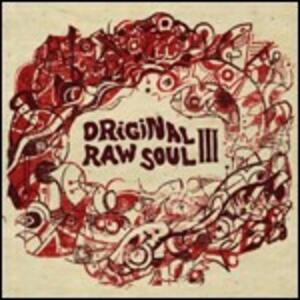 Original Raw Soul III - CD Audio