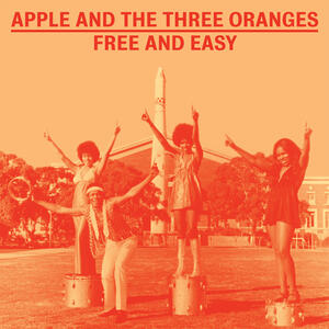 Free and Easy - CD Audio di Apple and the Three Oranges