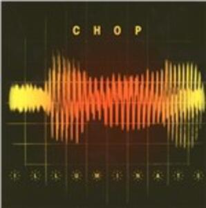 Illuminate - CD Audio di Chop