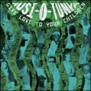 Give Love to Your Children - CD Audio di Musi-o-Tunya