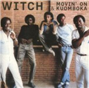 Movin' on - Kuomboka - CD Audio di Witch