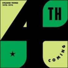 Strange Things. 1970-1974 - CD Audio di 4th Coming