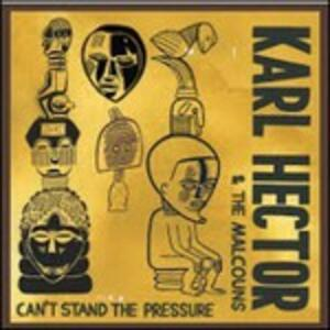 Can't Stand the Pressure - CD Audio di Karl Hector