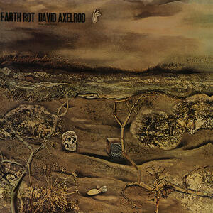 Earth Rot - CD Audio di David Axelrod