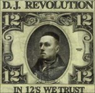 In 12's We Trust - CD Audio di DJ Revolution