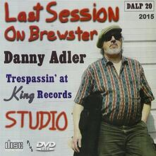 Last Session on Brewster - CD Audio di Danny Adler